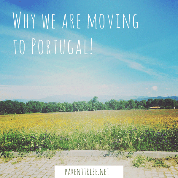 Why we are moving to Portugal – and why you should never give up on your dreams!